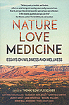 Click here for more information about Nature, Love, Medicine: Essays on Wildness and Wellness