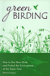 Click here for more information about Green Birding: How to See More Birds and Protect the Environment at the Same Time by Richard Gregson