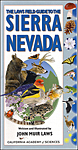 Click here for more information about The Laws Field Guide to the Sierra Nevada